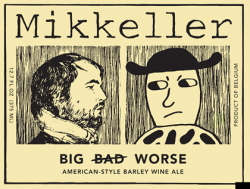 Big Bad Worse American Barleywine от Mikkeller в Гудвайне