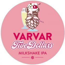 Five Dollars Milkshake IPA - новый сорт от Varvar